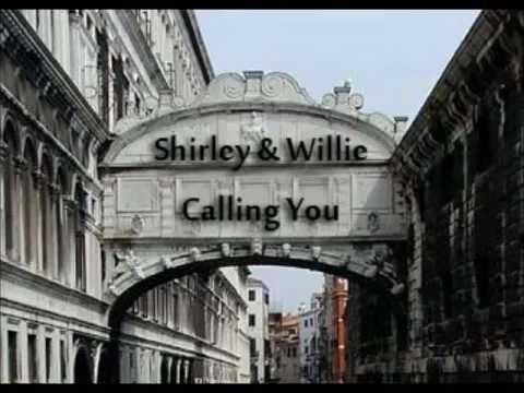 Shirley & Willie- Calling You.avi