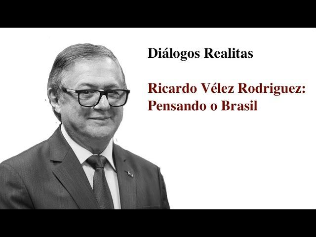 Ricardo Vélez Rodriguez pensando o Brasil
