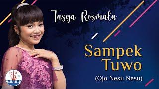 Tasya Rosmala - Sampek Tuwo (Ojo Nesu Nesu) [Official Music Video]