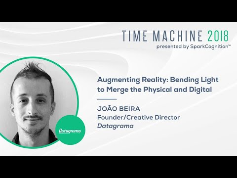 Augmenting Reality: Bending Light to Merge the Physical and Digital- Time Machine 2018