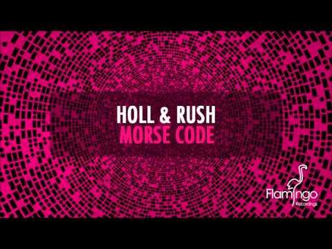 Holl & Rush - Morse Code (Radio Edit) [Flamingo Recordings]