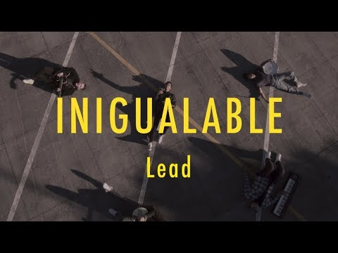 LEAD - Inigualable - VideoClip Oficial - Nuevo Single 2018