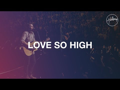 Love So High - Hillsong Worship