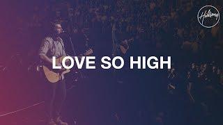 Love So High - Hillsong Worship