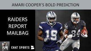 Raider Nation's Reaction To Amari Cooper's Bold Prediction & Oakland Raiders Report Mailbag