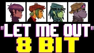 Let Me Out [8 Bit Tribute to Gorillaz] - 8 Bit Universe