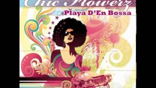 Chic Flowerz  Playa D`en Bossa (Sun Remix Edit)