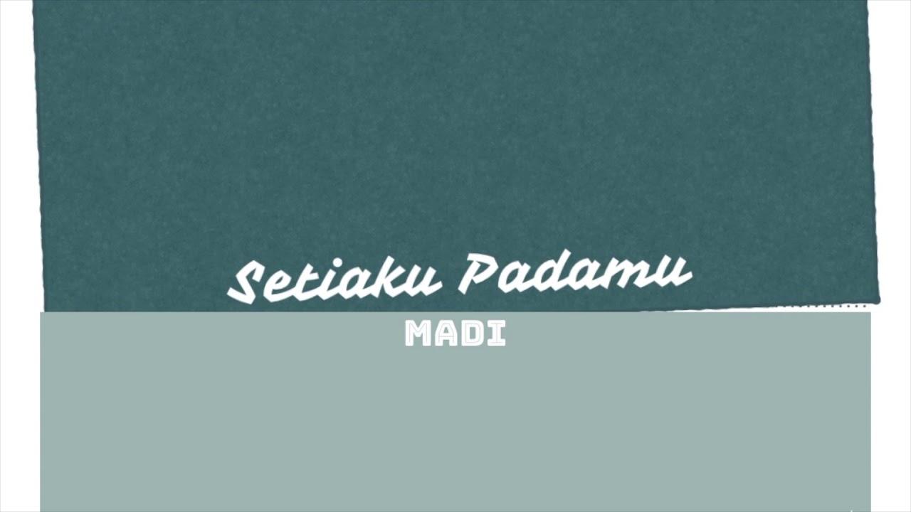 Madi - Setiaku Padamu (Official Lyric Video) #1