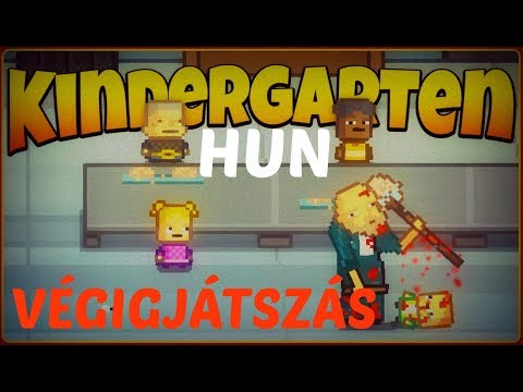 Kindergarten (HUN) Magyar gameplay- VÉGIGJÁTSZÁS- EZEK A GYEREKEK.....#1
