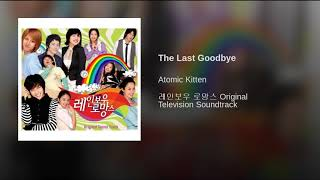 Provided to YouTube by OGAM The Last Goodbye · Atomic Kitten 레인보...