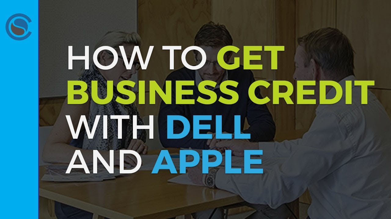 How to Get $20,000 Limit Business Credit Card with Dell and Apple ...