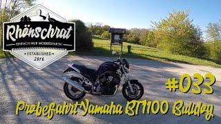 #033 Probefahrt   Yamaha BT 1100 Bulldog