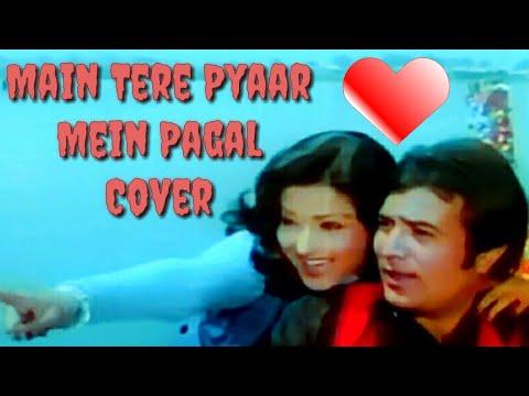 MAIN TERE PYAR MEIN PAGAL | PREM BANDHAN MOVIE LYRICAL COVER SONG
