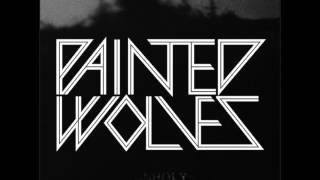 PAINTED WOLVES - IN THE CIRCLE OF LIES