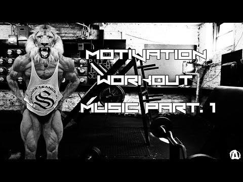 Motivation Workout Music Part. 1