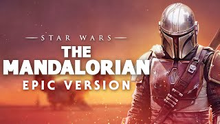 Star Wars: The Mandalorian Theme | Epic Version