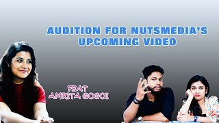 Audition for Nutsmedia's Upcoming video ft. Amrita Gogoi || Nutsmedia
