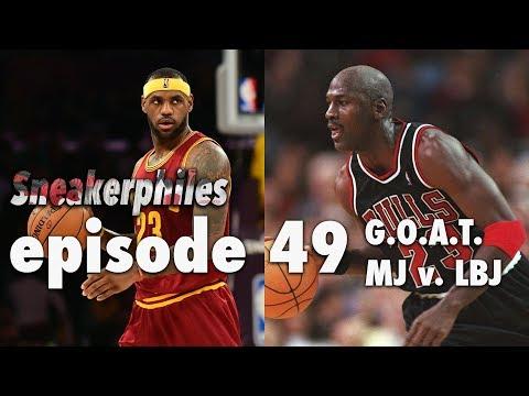 Jordan vs. Lebron (Who is the Greatest?) - Sneakerphiles Podcast Episode 49