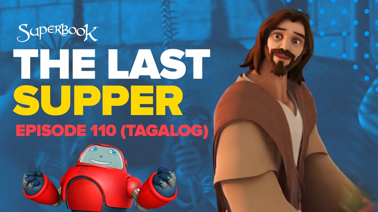 Superbook The Last Supper Tagalog Official Hd Version Youtube