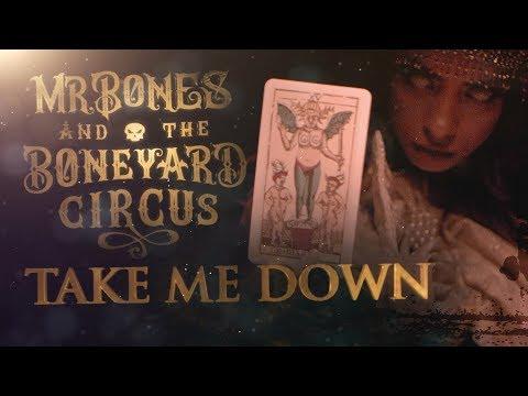 Mr. Bones and the Boneyard Circus - Take Me Down (OFFICIAL MUSIC VIDEO)