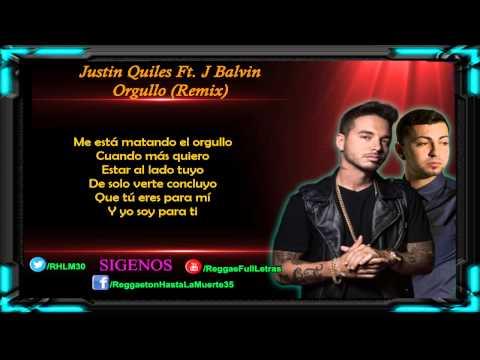 Justin Quiles Ft. J Balvin - Orgullo (Remix) (LETRA)