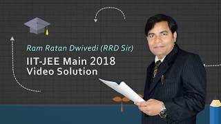 JEE Main 2018 Video Solutions of Chemistry by RRD Sir Q: 61 (Paper Code-D)