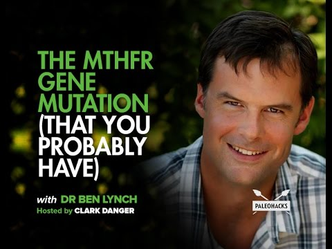 The MTHFR Gene Mutation (That You Probably Have) | Dr. Ben Lynch