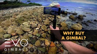 Why Should You Buy a Gimbal? | EVO Gimbals