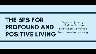 6Ps for Profound & Positive Living: The Online Course