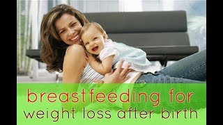 Breastfeeding for Weight Loss After Birth - How Many Calories Does Breastfeeding Burn?