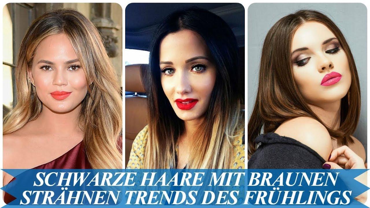 Schwarze Haare Mit Braunen Strähnen Trends Des Frühlings 2018 Youtube