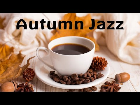 Autumn Jazz: Relaxing Jazz Music for Morning, Work and Study