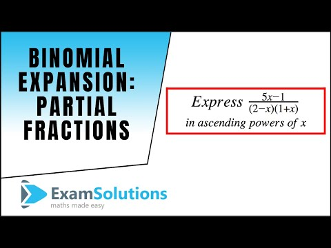 Binomial Expansion (partial fractions type) : ExamSolutions Maths Revision