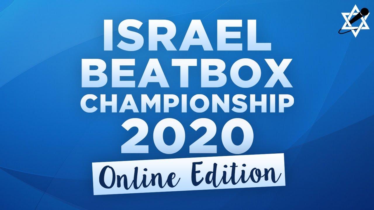 Israel Beatbox Championship 2020 - Online Edition