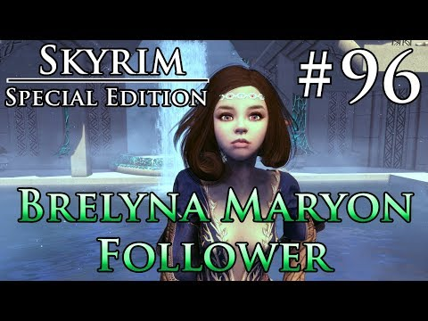 Skyrim SE # 96 - Brelyna Maryon Follower - SKSE64 2.0.6