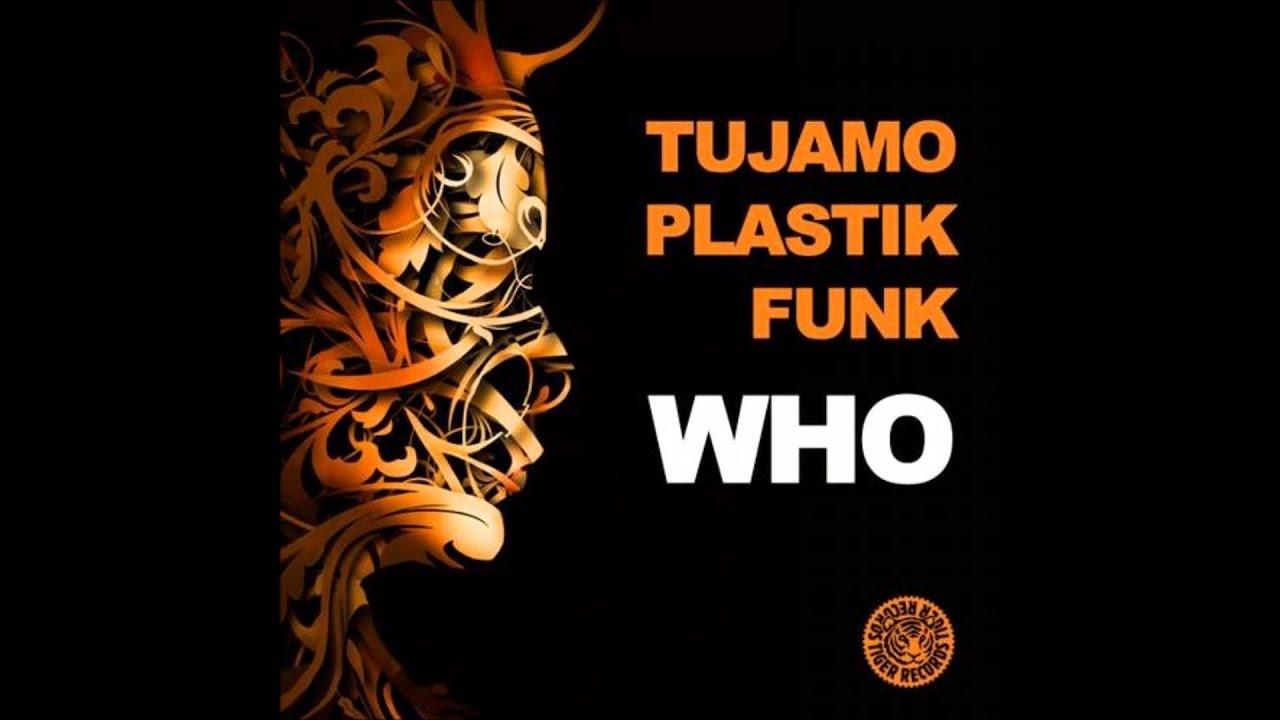 musica tujamo plastik funk who original mix