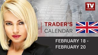 InstaForex tv news: Trader's calendar for February 18 - 20:  Market turmoil continues