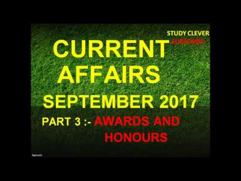 SEPTEMBER 2017 CURRENT AFFAIRS PART 3- AWARDS AND HONOURS USEFUL FOR SSC AND OTHER EXAMS