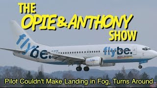 Opie & Anthony: Pilot Couldn