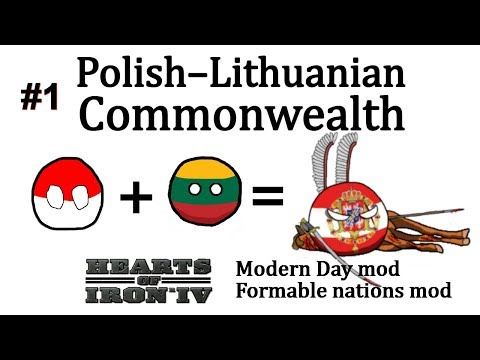 HoI4 - Modern Day - Polish–Lithuanian Commonwealth - Part 1