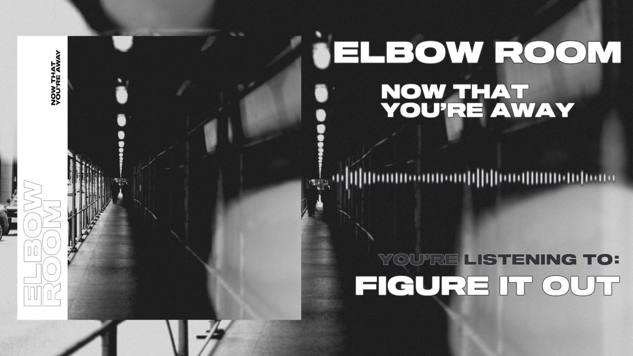 Elbow Room - Figure It Out