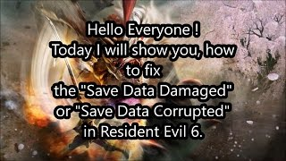 Resident Evil 6 Save Damaged Fix by Splendor Bean