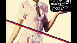 UNCHAIN  -  Love & Groove Delivery Vol.2 unofficial trailer