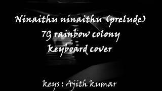 Ninaithu Ninaithu paarthen prelude   7g rainbow colony   yuvan bgm   keyboard cover by Ajithkumar 96