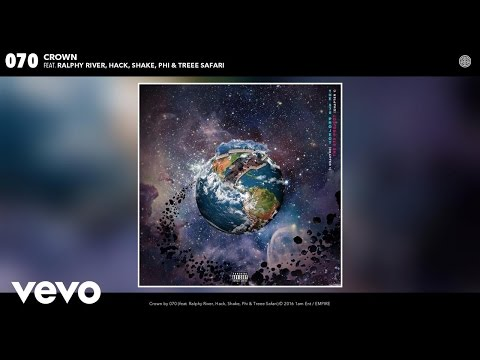 070 - Crown (Audio) ft. Ralphy River, Hack, Shake, Phi, Treee Safari