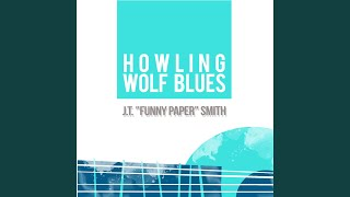Watch Funny Paper Smith Howling Wolf Blues video