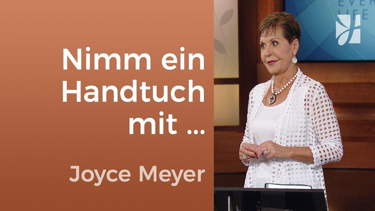 Nimm für alle Fälle ein Handtuch mit ... – Joyce Meyer – Persönlichkeit stärken