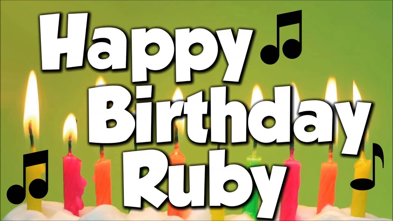 happy birthday ruby Happy Birthday Ruby! A Happy Birthday Song!   YouTube happy birthday ruby