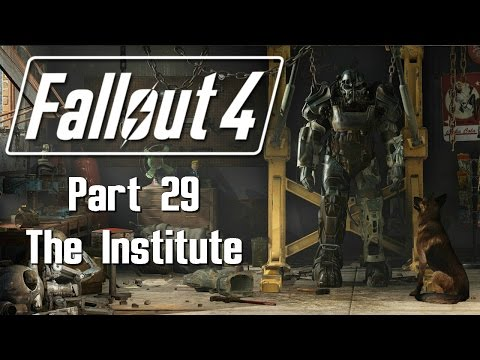 Fallout 4 - Part 29 - The Institute