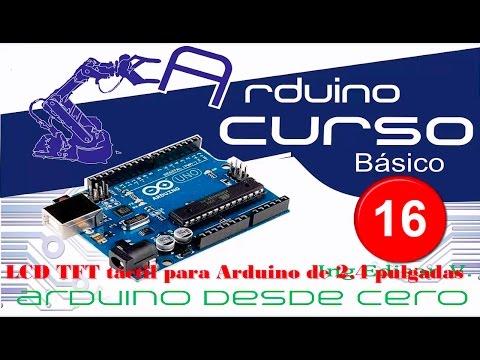 arduino desde cero(# 16 control de pantallas TFT de 2.4 pulgadas)